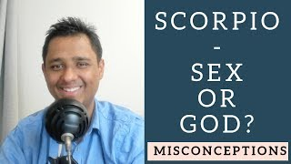 SCORPIO - SEX OR GOD? (Misconceptions) - OMG Astrology Secrets 114