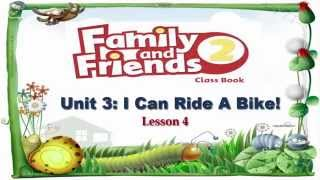 Unit 3 I Can Ride A Bike Lesson 4 | Family and Friends 2