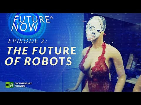 The Future of Robots |  The Future is Now