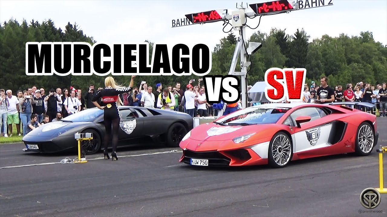 Lamborghini Aventador Lp750 4 Sv Vs Murcielago Drag Race Youtube