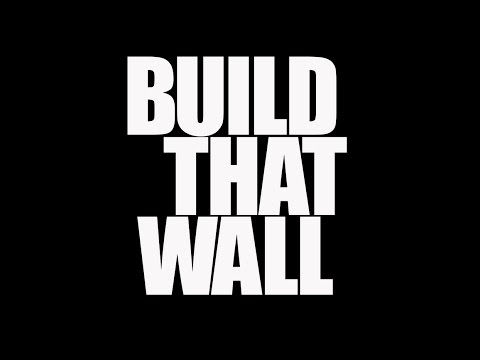 build that wall official video build wall