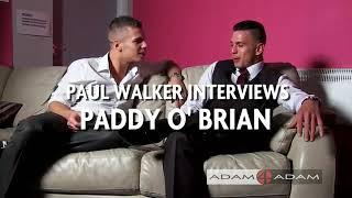 Paul Walker Interviews Paddy o brian