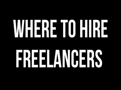 Where To Hire Freelancers For Any Type Of Business