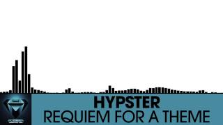 Hypster - Requiem For A Theme [Dubstep | NOIZE]