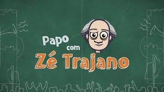 Papo com Zé Trajano - 17/08/2018