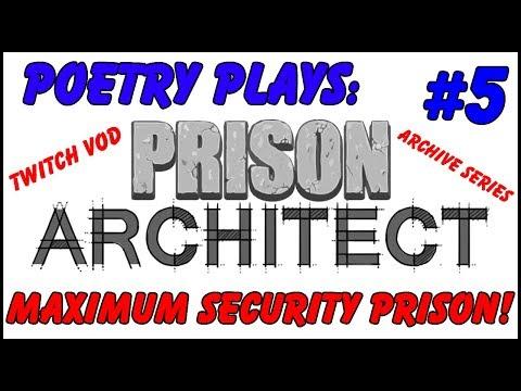 Prison Architect - Maximum Security Prison! [Episode 5] -  Archive Series/Twitch Vods
