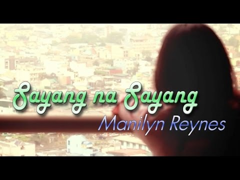 Manilyn Reynes - Sayang na Sayang (Lyric Video)