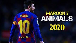 Lionel Messi - Maroon 5 ► Animals | Skills & Goals 2020