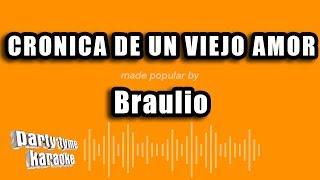 Braulio - Cronica De Un Viejo Amor (Versión Karaoke)