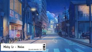 Micky Lr - |Noise|✓