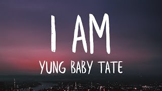 Yung Baby Tate - I Am ft. Flo Milli (Lyrics) (Best Version)