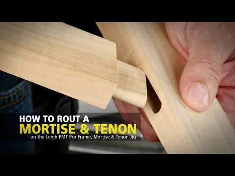 Leigh FMT Pro - How to Rout a Mortise & Tenon