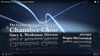cwu chamber choir arr gjeilo away in a manger