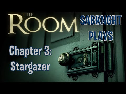 SabKnght Plays ~ The Room, Part 3: Stargazer