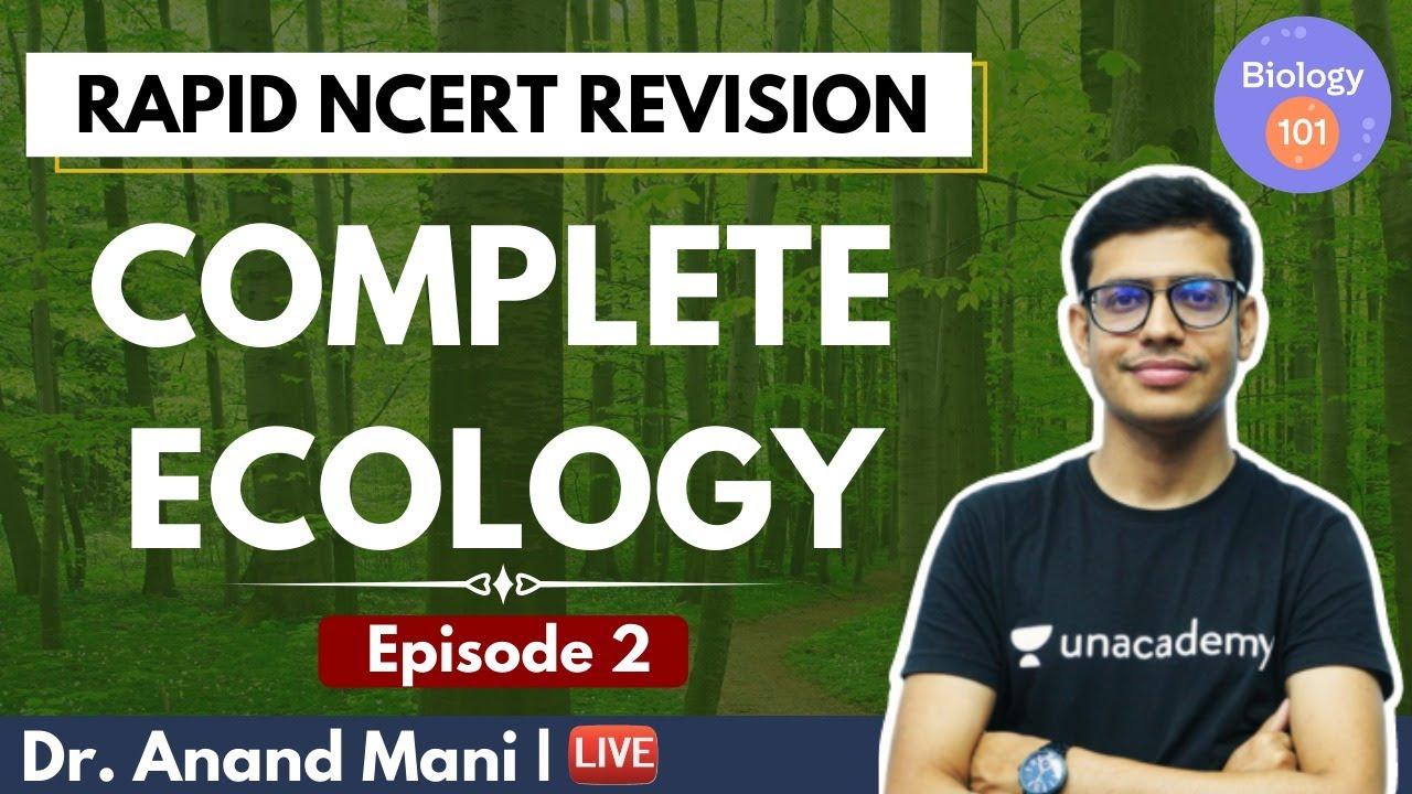 Complete Ecology | Episode 2 | Rapid NCERT Revision | NEET UG | Biology 101 | Dr. Anand Mani