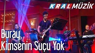 Buray - Kimsenin Suçu Yok (Kral Pop Akustik)