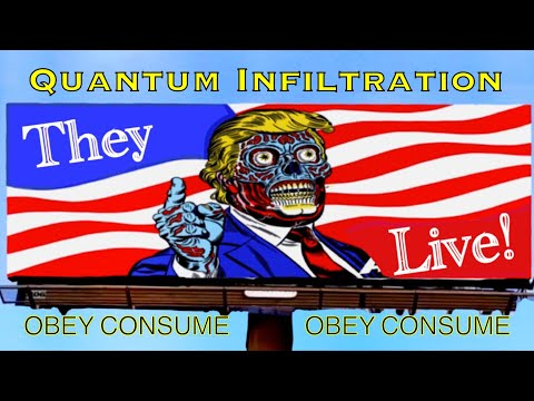 PROOF They Live IS a Documentary-Must-See! QUANTUM INFILTRAT