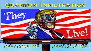 PROOF They Live IS a Documentary-Must-See! QUANTUM INFILTRATION SUBLIMINAL MESSAGES evil tactics