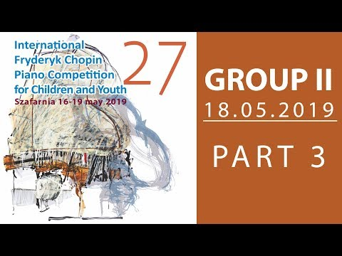 The 27. International Fryderyk Chopin Piano Competition for Children - Group 2 part 3 - 18.05.2019