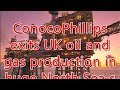 ConocoPhillips exits UK oil and gas production in huge North Sea sale