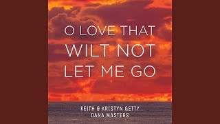 Play O Love That Wilt Not Let Me Go