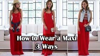 How To Wear a Maxi Dress Three Ways