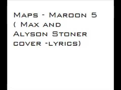 Mapsmaroon 5 Max and Alyson Stoner coverlyrics