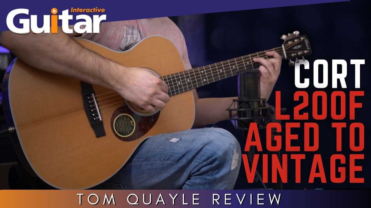 Cort L200F Aged to Vintage Acoustic   Review   Tom Quayle
