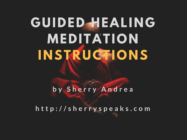 Guided Healing Meditation Instructions