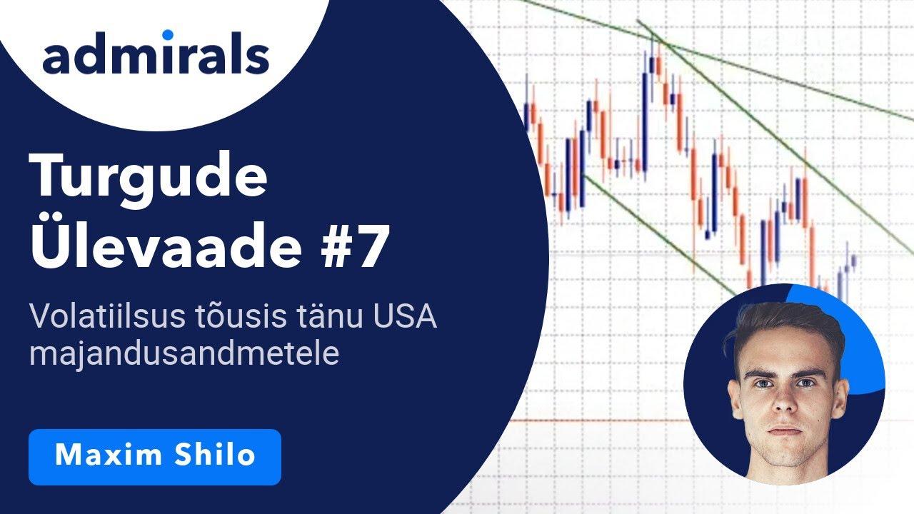 Turgude Ülevaade #7 - Volatiilsus tõusis tänu USA majandusandmetele