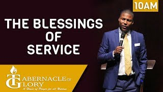 Pastor Gregory Toussaint I The Blessings of Service | Tabernacle of Glory | 10 AM