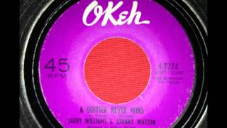 LARRY WILLIAMS AND JOHNNY WATSON...A QUITTER NEVER WINS OKEH