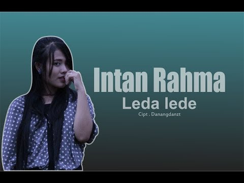 Intan Rahma - Leda Lede ( OFFICIAL VIDEO MUSIC )
