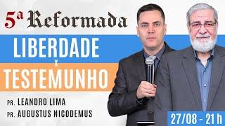 LIBERDADE x TESTEMUNHO - Augustus Nicodemus e Leandro Lima #5aReformada