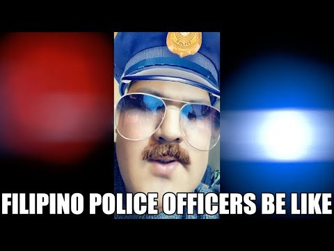 FILIPINO POLICE OFFICERS BE LIKE