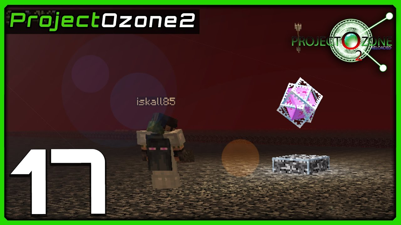 Modded Minecraft | Project Ozone 2 Reborn | Ep 17 || TOP OF THE NETHER!