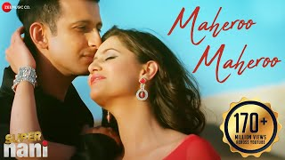 Maheroo Maheroo (Full Video Song) | Super Nani