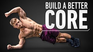 How To Build A Beтter Core & Six Pack Abs: Optimal Training Explained