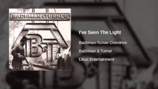 Watch BachmanTurner Overdrive Ive Seen The Light video