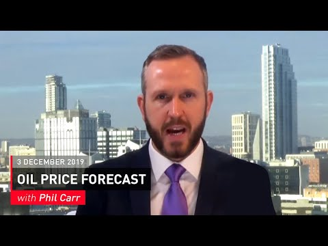 COMMODITY REPORT: Oil Price Forecast: 3 December 2019