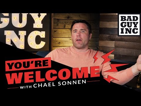 You're Welcome w/Chael Sonnen: (full episode WEDNESDAY 7/24/19)