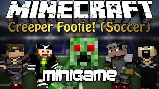 Minecraft: Creeper Footie(Soccer) w/ Friends!