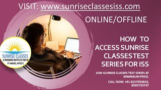 HOW   TO ACCESS SUNRISE CLASSES TEST SERIES FOR ISS
