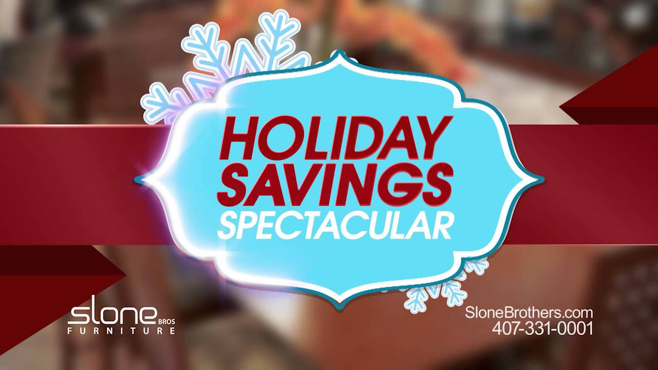 Holiday Savings Spectacular At Slone Brothers Furniture