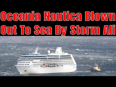 Breaking News! Oceania Nautica Blown Out To Sea By Storm Ali In Greenock UK