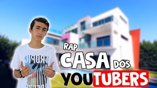 CASA DOS YOUTUBERS (RAP)