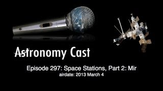 Astronomy Cast Ep. 297: Space Stations, Part 2 - Mir