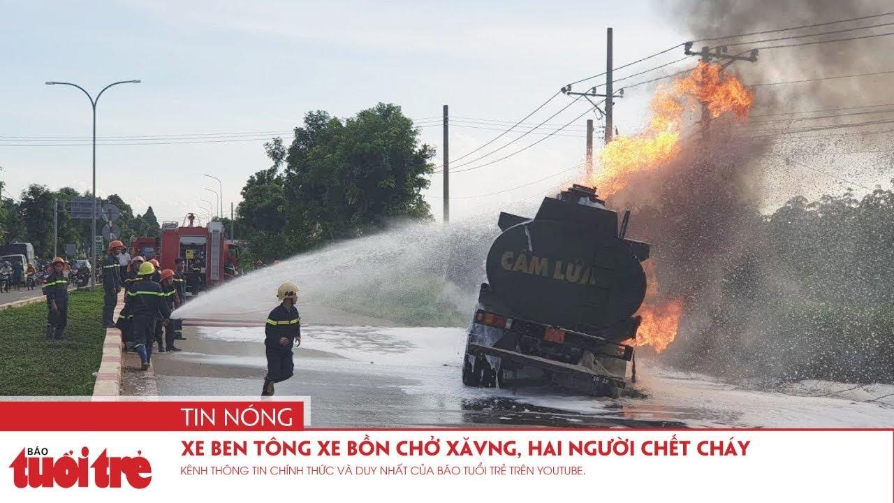 Xe ben tông xe bồn chở Xăng, hai người chết cháy