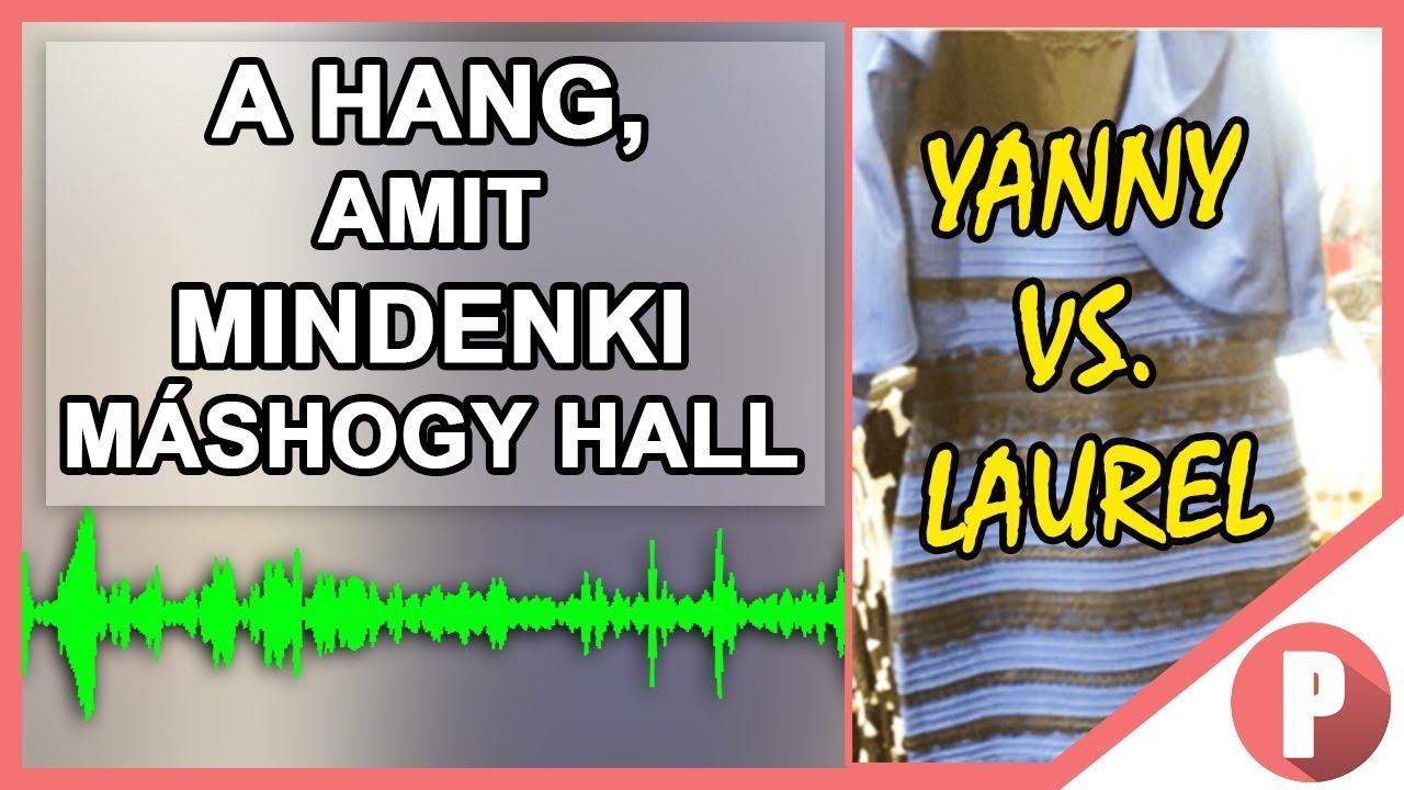 YANNY VS. LAUREL: A HANG, AMIT NEM UGYANÚGY HALLUNK!