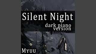 Silent Night (Dark Piano Version)